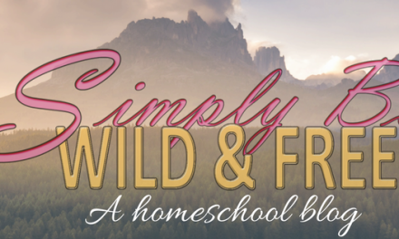 Homeschooling <br />Simply Be – Wild & Free