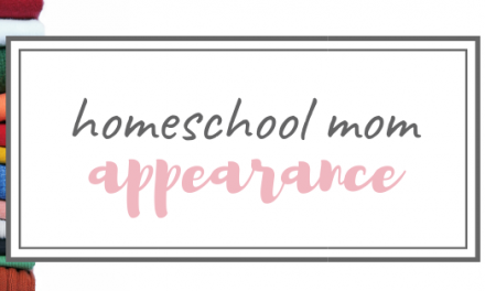 Appearance & The Homeschool Mom