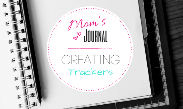 Mom's Journal | Creating Trackers