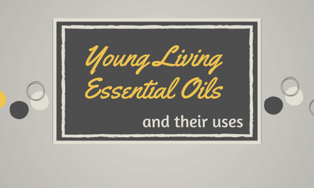 Young Living Essential Oils & Their Uses