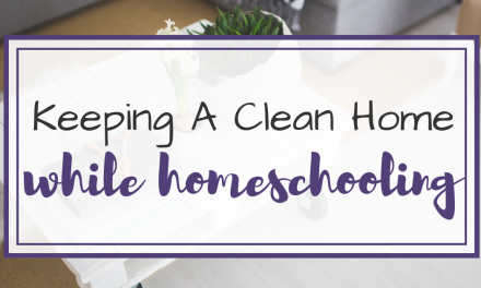 Keeping a Clean Home While Homeschooling