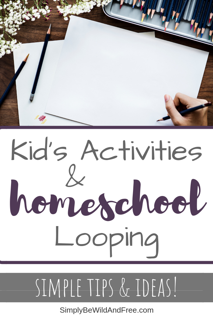 Homeschool looping and other fun kid\'s activities to try out today! Learn how to fit everything in, get the best tips and ideas on how to start your very own looping schedule for your homeschool. Homeschool really can be all fun and games once you create an easy homeschool schedule by reducing stress and adding looping into your routine! #homeschool #kids #games #activities #fun #learning