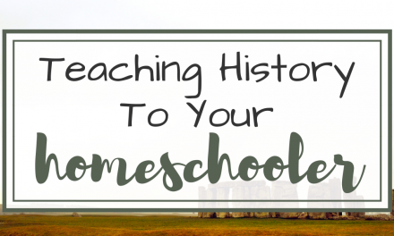 Teaching History to Your Homeschooler