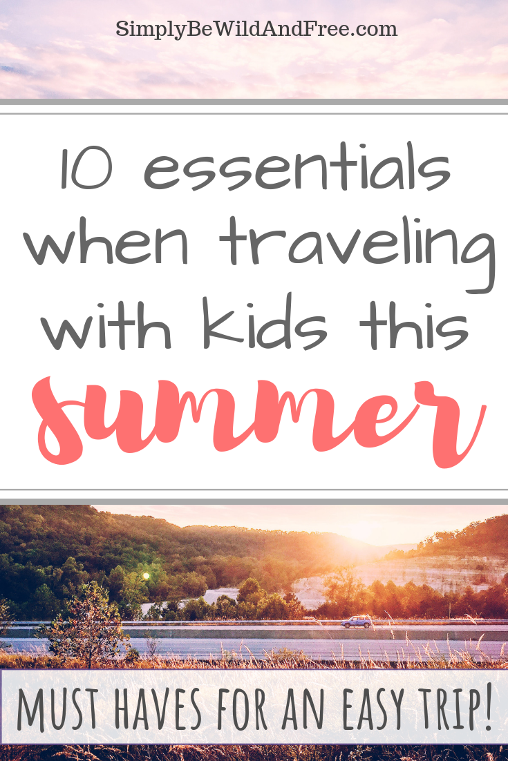 10 essential items for kids. Everything mom needs when traveling with her kids over summer break! These simple tips, hacks and items will help make traveling with your kids easier. Best ideas for day trips, overnights, road trips and flying. Learn everything you need to keep with you when going out with children. Simple play date helps and what you need in your trunk when going anywhere this summer. #travel #summer #kids #roadtrip