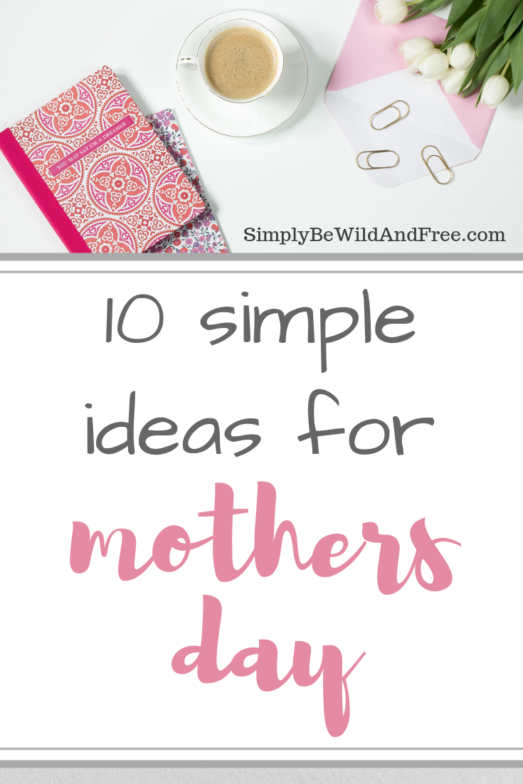 10 Simple Mother\'s Day gifts and activities for the last minute planner! Plus, free printables! These simple gift ideas for Mother's Day are perfect for mom, grandma or wife! Skip the fancy and get sentimental with these fun ideas. Give mom what she really wants this year! Fun mother's day activities, printable, gift ideas, and more! Mother's Day gift guide. Crafts for mother's day. Simple Mother's Day Gift. #mothersday #gifts #mom #grandma #presents