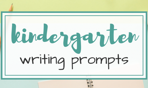19 Kindergarten Writing Prompts