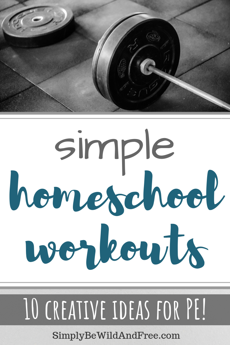 Simple kid\'s workouts and homeschool PE ideas! These fun ideas are super easy to incorporate into your homeschool routine or homeschool schedule! Encourage fun & physical activity through these 10 minute workouts. This list includes simple indoor workouts and amazing outdoor activities or races that double as exercise for your kids! This is a good way for mom to fit in a workout too! Also learn what equipment is best for family workouts! #homeschool #PE