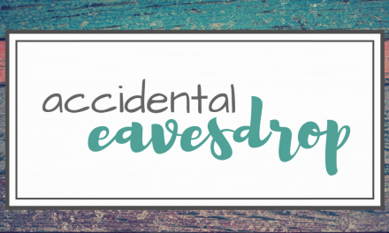 The Accidental Eavesdrop