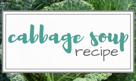 Family Favorite Food | Cabbage Soup