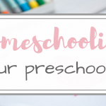 Homeschool Preschool Top 10 Must Haves