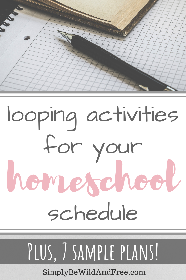 Want to add looping to your homeschool schedule, but not sure what activities to plan? These 7 simple homeschool looping schedules are sure to give you the best plan for your homeschool! Ideas for preschool, kindergarten, first grade all the way through to middle school and high school! Find out how to homeschool your children while looping through lessons, activities, art projects and more! #homeschool #looping #schedule #kidactivities #homeschooling