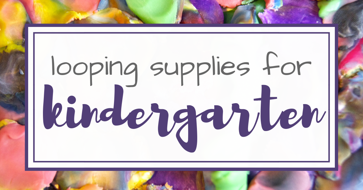 Top Kindergarten Supplies For Homeschool Looping Simply Be