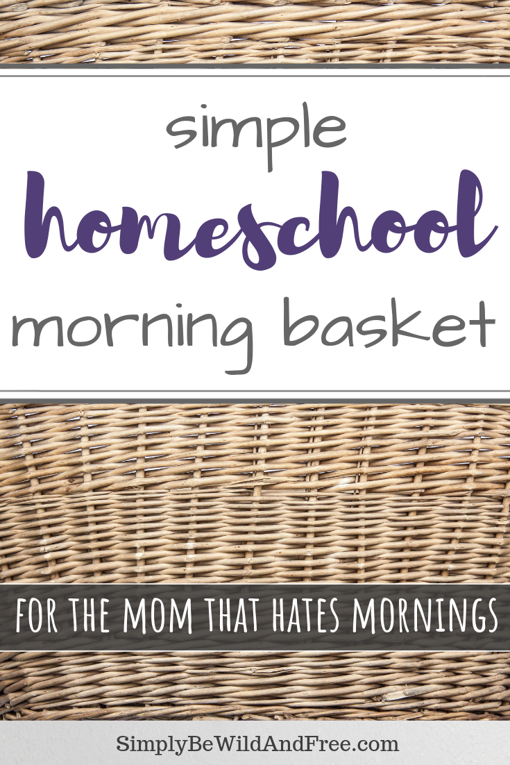 The homeschool morning basket for the mom that hates morning! Ease into your homeschool day with these simple homeschool morning basket tips & hacks. Plan simple activities for your kids to complete independently while mom sips on coffee and wakes up. Homeschool helps and ideas for to keep your morning simple and easy. No planning ahead, perfect for an easy homeschool schedule. #homeschool #mom #morningbasket #kidactivities #homeschooling