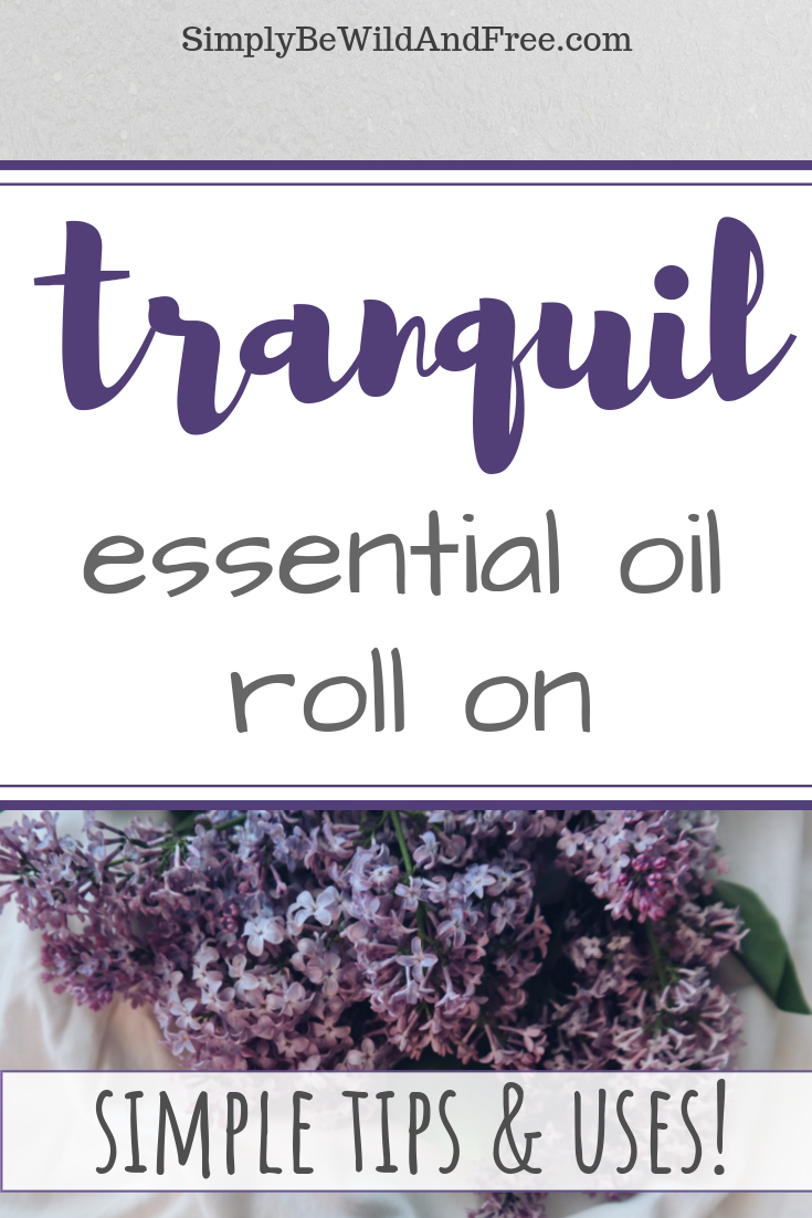 Learn all the best uses for Young Living tranquil roll on essential oil! This simple oil is amazing when it comes to calming your cranky toddler or rambunctious child! Find simple essential oil tips and application techniques for this wonderful roll on! This blend is a mixture of lavender essential oil, cedar wood essential oil and chamomile essential oil! This perfect combination is great for relaxing, calming, and de-stressing. #Youngliving #Essentialoils