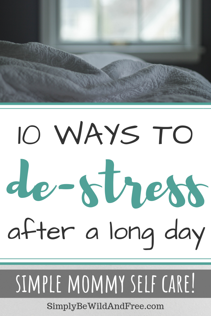 Struggling with overwhelm and looking for simple ways to de-stress at the end of the day? Check out this list of 10 simple ways to take care of yourself and eliminate stress on a daily basis! Motherhood is hard and homeschooling is harder. Learn how to relax and refresh every single night while your kids rest!! Best tips for mom to destress! Practice a little self care with these great ideas for homeschool moms! #homeschoolmom #stess #selfcare