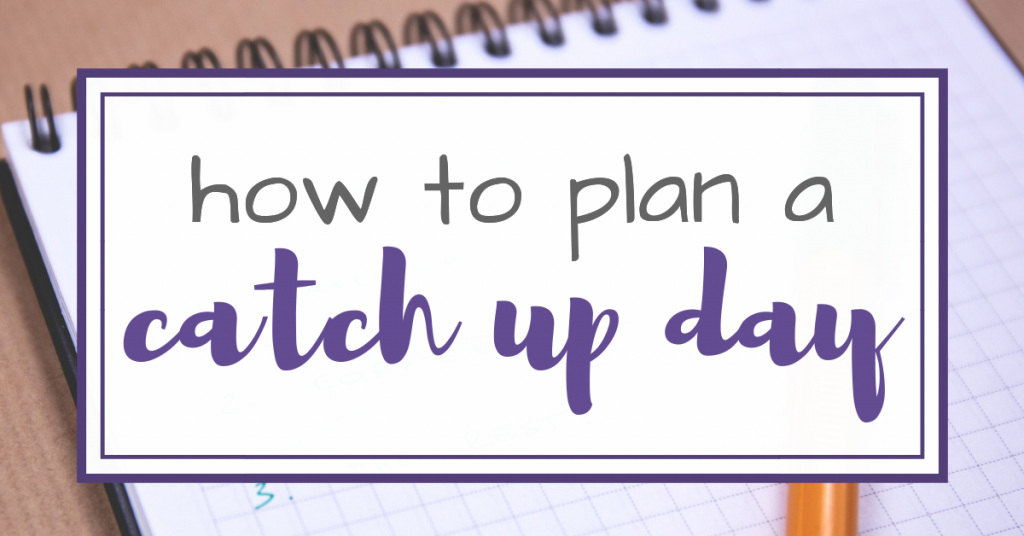how to plan a catch up day