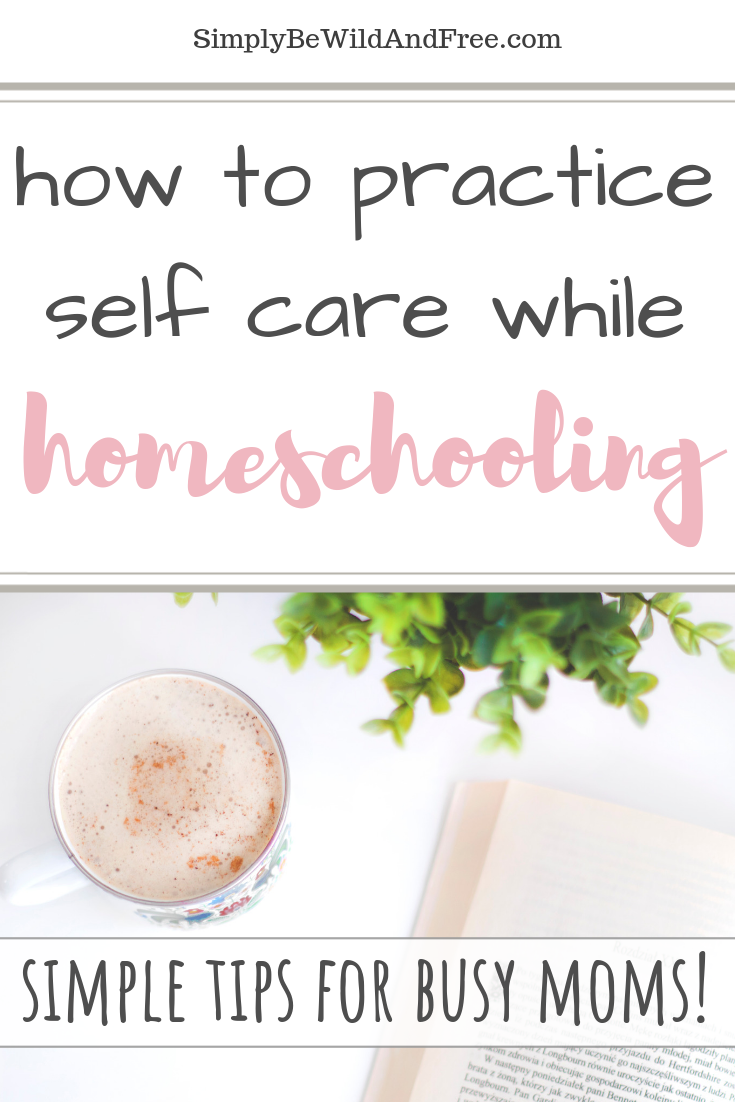 Simple Ideas for the Homeschool Mom! Learn how to sneak in self care every single day. Skip the stressed out feeling of being burned out all the time and take care of yourself so you can take care of your young homeschoolers! Simple self care tips for filling your own cup before you care for your children\'s needs. Learn how creating a simple homeschool schedule with free time, quiet time and looping can help you have more time to yourself! #homeschool #selfcare #mom