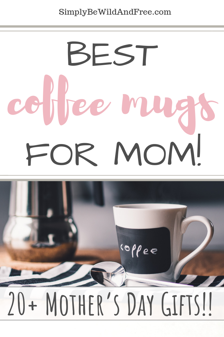 Looking for the perfect gift for mom for Mother\'s Day this year? Look no further! These coffee cups make the perfect gift for the mom in your life! Super cute coffee mugs for mom or grandma! Best Mother\'s Day gift ideas and super budget friendly and personal! 20+ Mother\'s Day coffee mug ideas. Gift ideas for Nana too! Shopping for your wife this Mother\'s Day? Find the best gift for wife on Mother\'s Day. Cute Mom Mugs!!! #mothersday #giftideas #coffee
