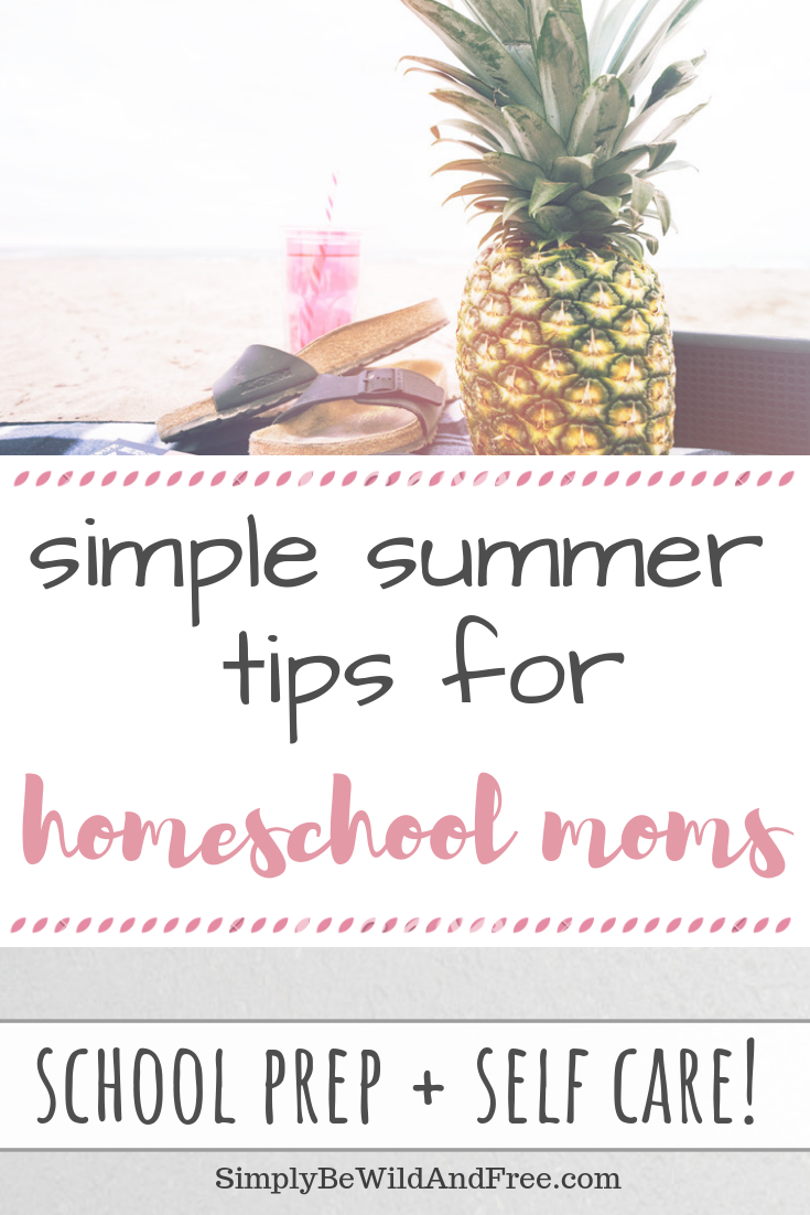 Overwhelmed with the idea of a crazy busy summer? Learn why we stay home and how you can make it work for you! Super simple summer tips for the stay-at-home homeschool mom! Learn simple tips for prepping your homeschool year over the summer. Get fun ideas for summer activities for kids. Plus, get the best mom self care ideas that can help you refresh during the hot summer months! Fun family activies and ideas for your homeschool! #homeschool #momtips #summeractivities #homeschooling