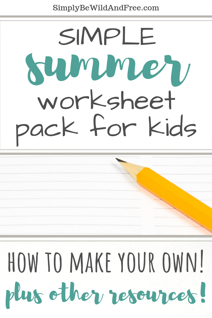 What to keep the kids learning while you aren\'t homeschooling over the summer? Check out these simple tips for creating kid learning packs! These easy summer worksheet packets will help keep your kids brains in learning mode, without any overwhelm. Let the kids be kids and enjoy their summer months while working on simple summer projects. These can easily be put together with activities from workbooks for kids, plus the addition of free printables for kids! #printables
