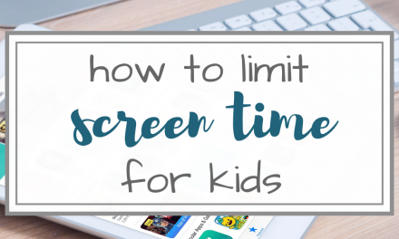 How to Limit Screen Time for Kids