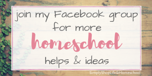 join my Facebook group for more homeschool helps & ideas