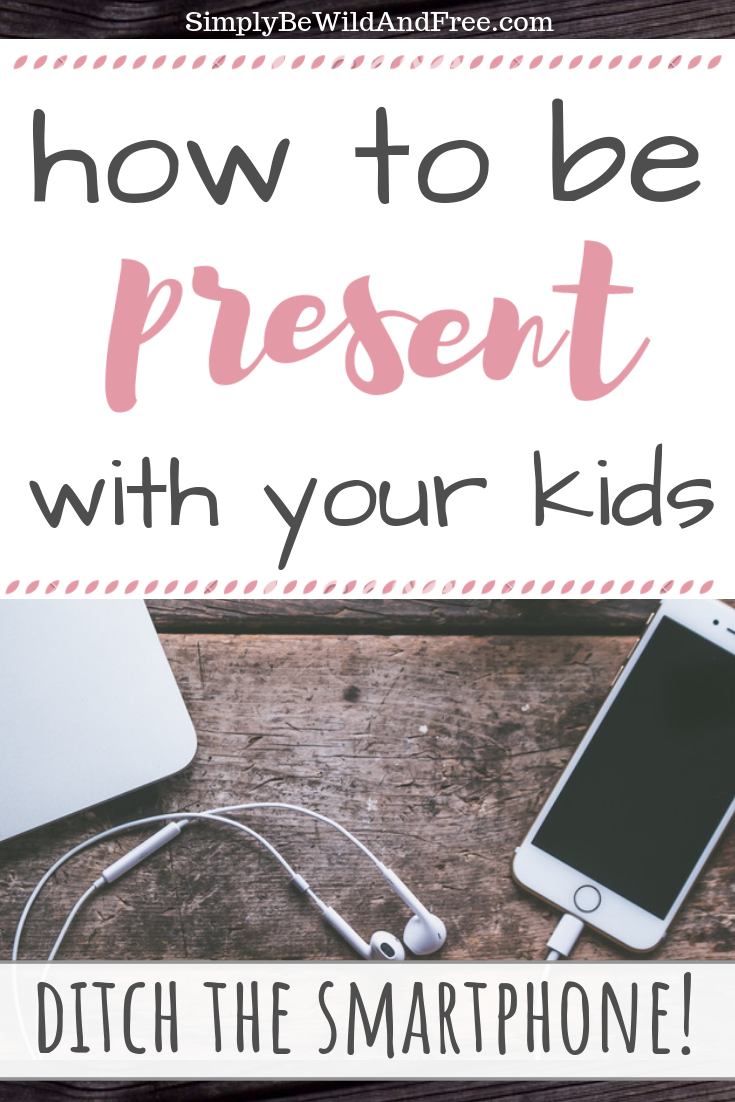 Learn how to ditch the smart phone and be present with your children every single day! Simple tips for the everyday homeschool mom. How to be present in the moment. How to be present with your kids. Mom tips. Mom helps.#homeschool #technology #momtips