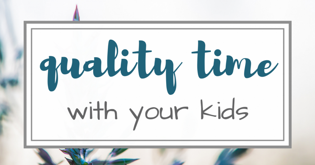 quality time with your kids