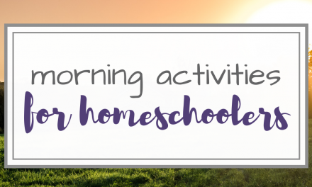 7 Simple Morning Activities for Homeschoolers