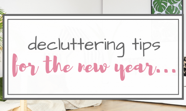 Decluttering Tips – The New Year Purge