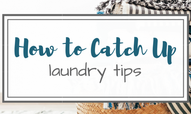 Laundry Tips – How to Catch up