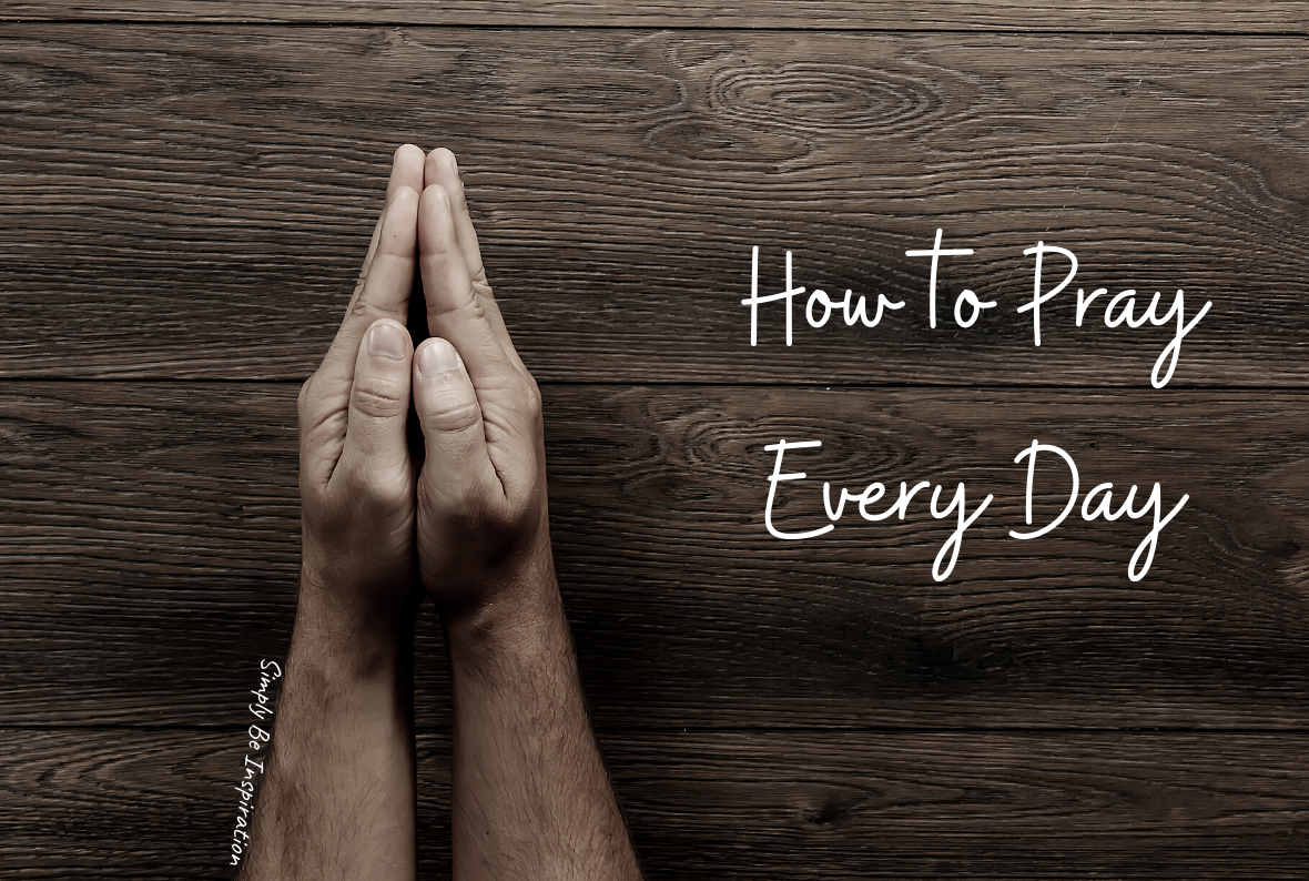 How to Pray Every Day